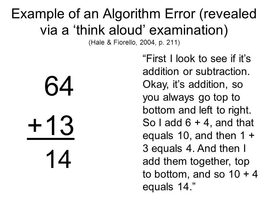 Example of an Algorithm Error (revealed via a 'think aloud' examination) (Hale & Fiorello, 2004, p. 211)