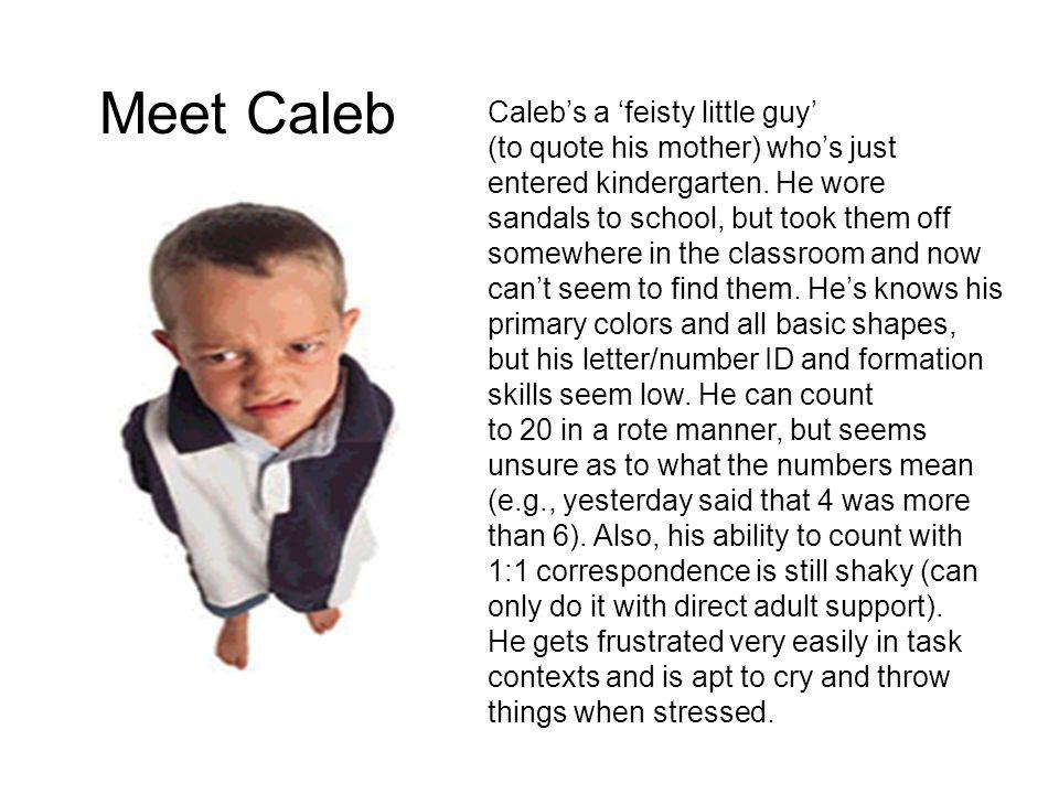 Meet Caleb Caleb's a 'feisty little guy'