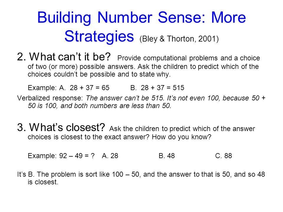 Building Number Sense: More Strategies (Bley & Thorton, 2001)