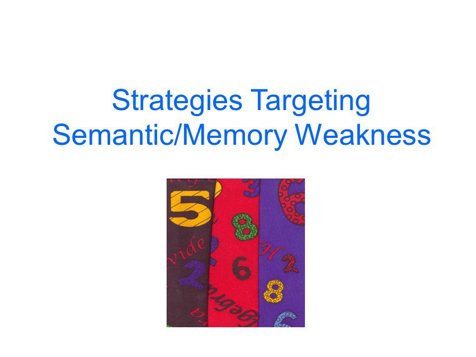 Semantic/Memory Weakness
