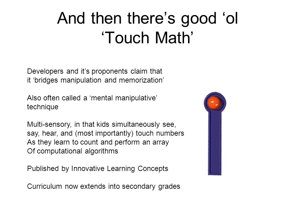 And then there's good 'ol 'Touch Math'