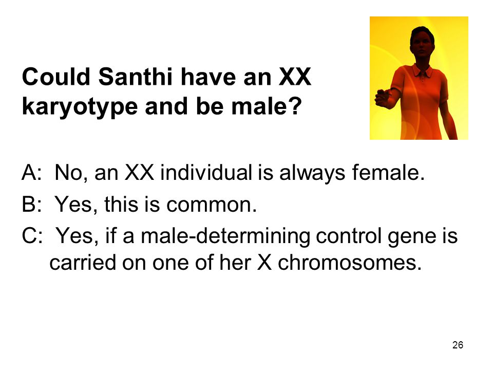 Could Santhi have an XX karyotype and be male