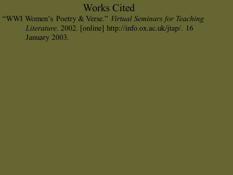 Works Cited WWI Women's Poetry & Verse. Virtual Seminars for Teaching Literature.