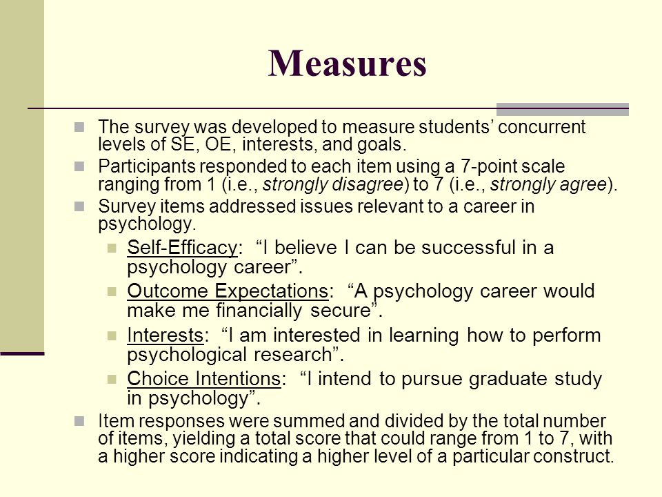 Measures The survey was developed to measure students' concurrent levels of SE, OE, interests, and goals.
