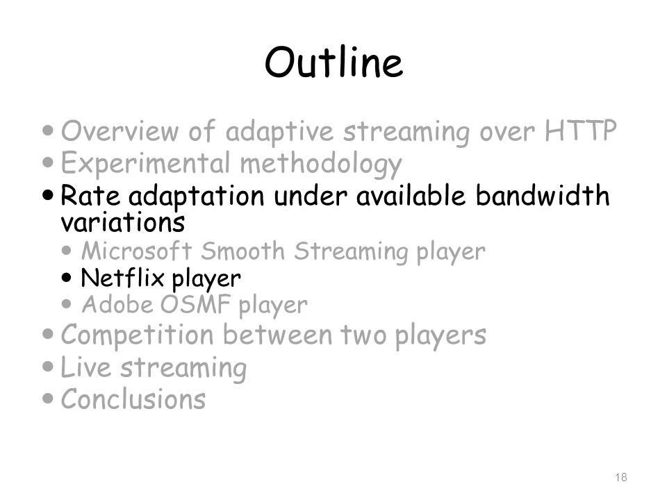 Outline Overview of adaptive streaming over HTTP