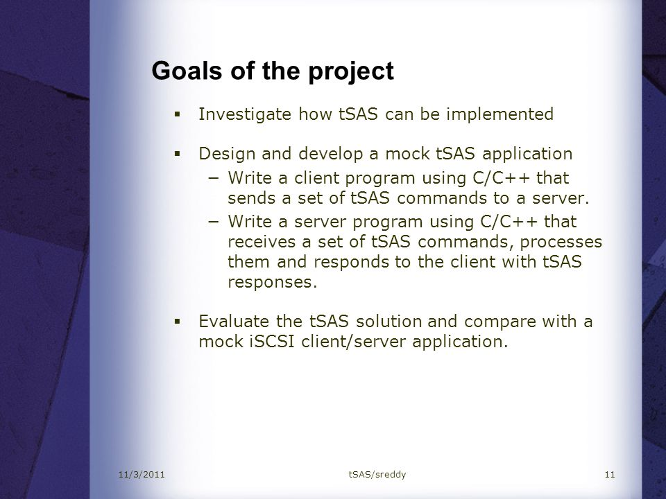 Goals of the project Investigate how tSAS can be implemented