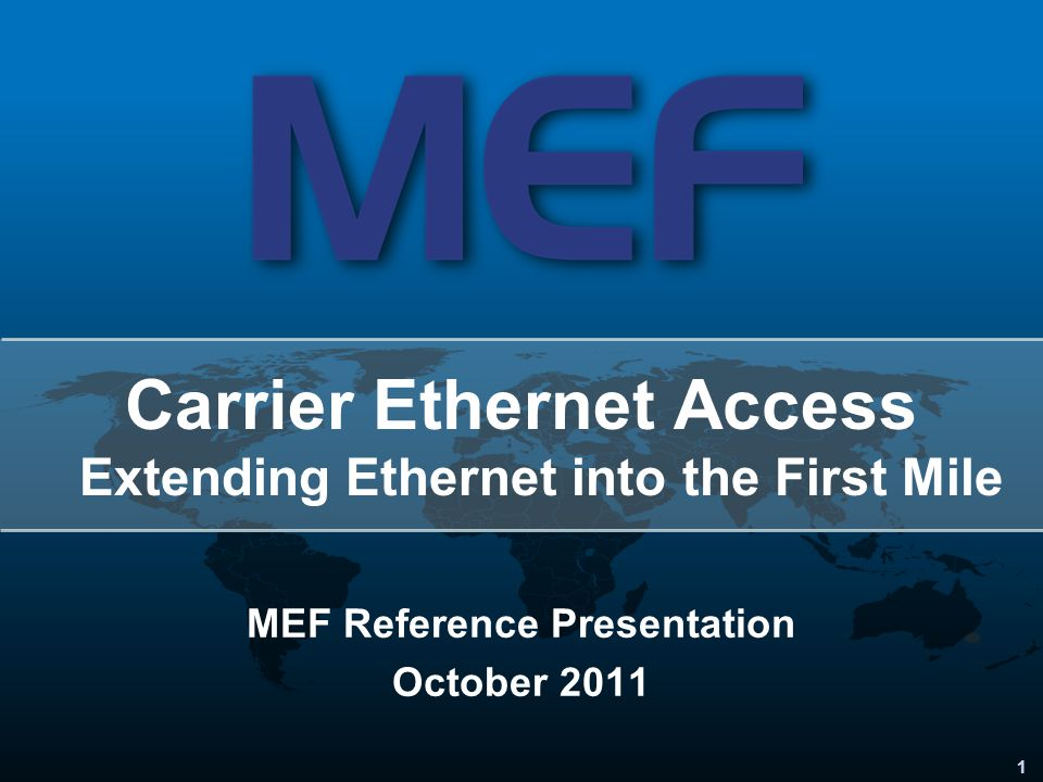 Carrier Ethernet Access Extending Ethernet into the First Mile