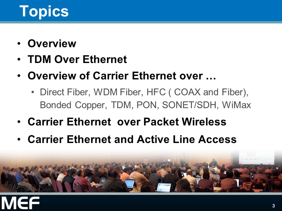 Topics Overview TDM Over Ethernet Overview of Carrier Ethernet over …
