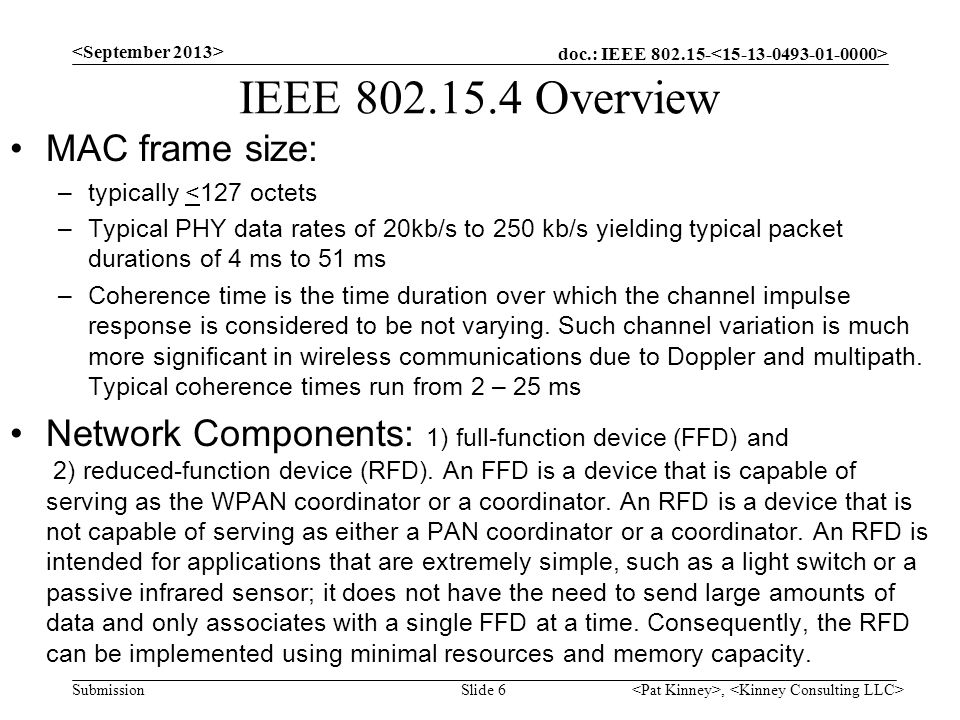 IEEE 802.15.4 Overview MAC frame size: