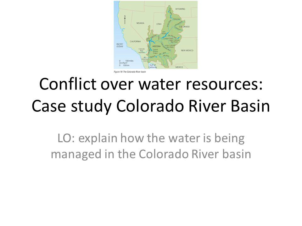Conflict over water resources: Case study Colorado River Basin