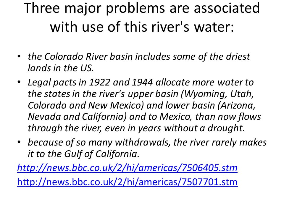 Three major problems are associated with use of this river s water: