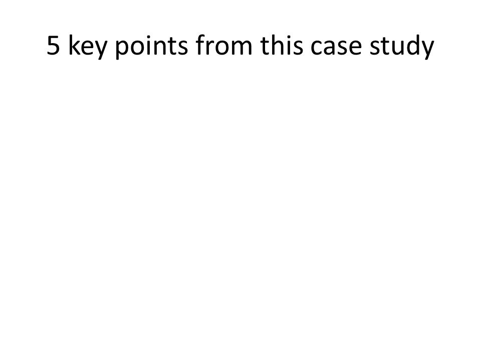 5 key points from this case study