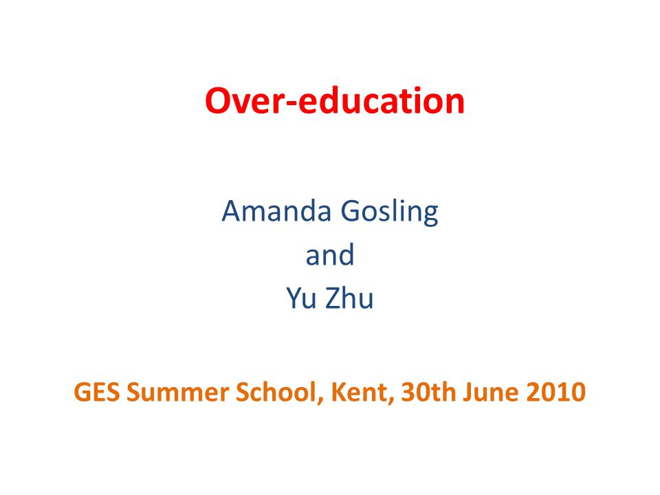 Amanda Gosling and Yu Zhu GES Summer School, Kent, 30th June 2010