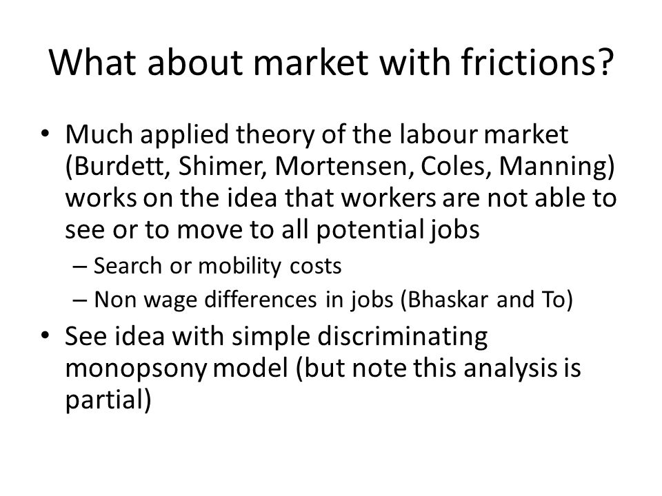 What about market with frictions
