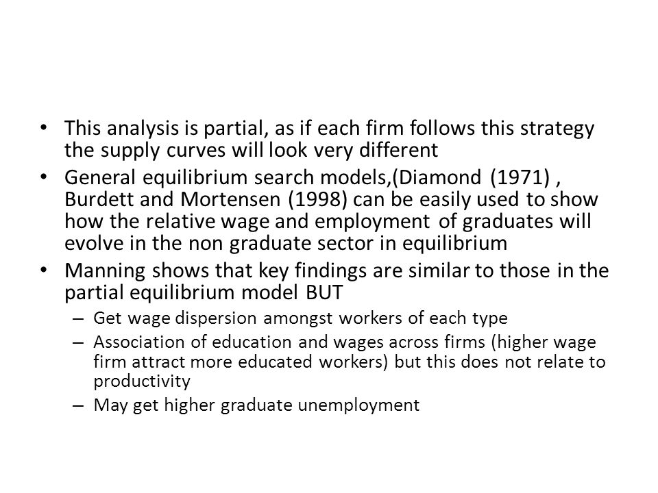 This analysis is partial, as if each firm follows this strategy the supply curves will look very different
