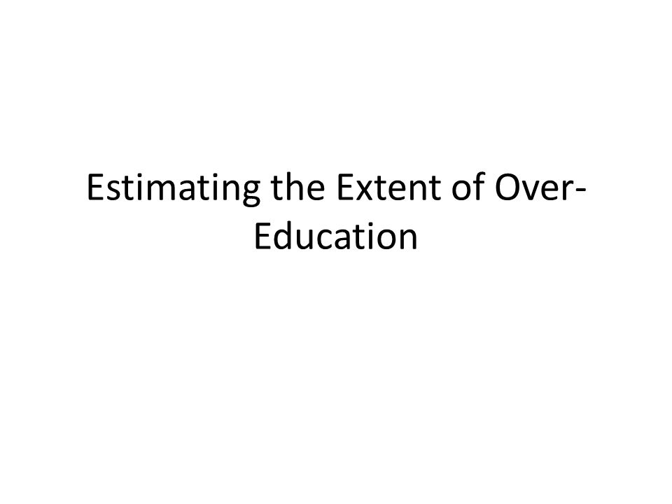 Estimating the Extent of Over-Education