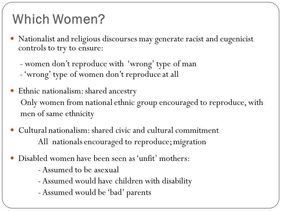 Which Women Nationalist and religious discourses may generate racist and eugenicist controls to try to ensure:
