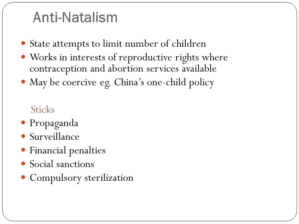 Anti-Natalism State attempts to limit number of children