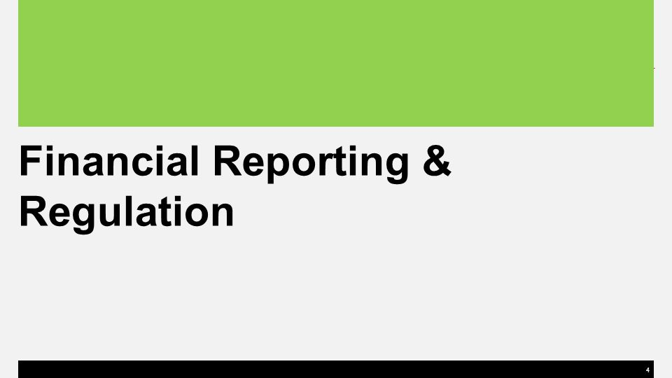 Financial Reporting & Regulation