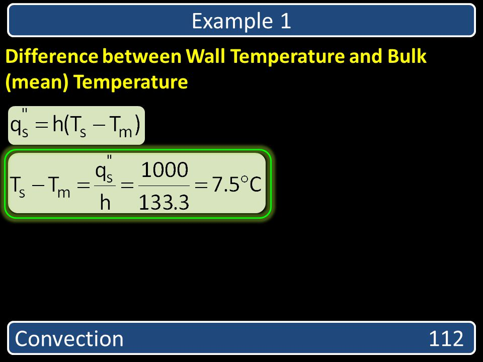 Example 1 Difference between Wall Temperature and Bulk (mean) Temperature.