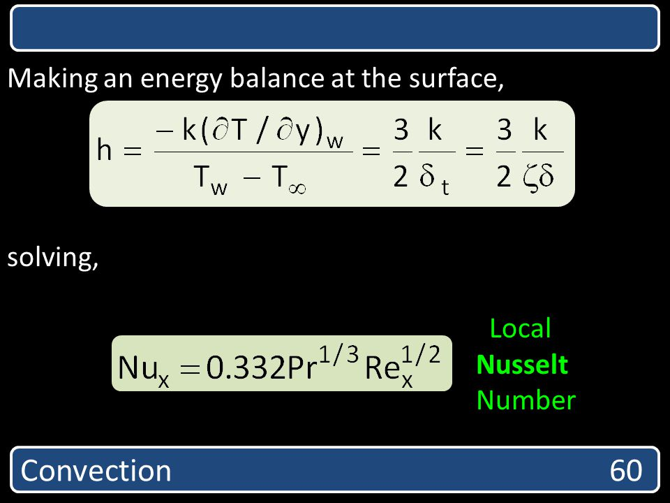 Convection 60 Making an energy balance at the surface, solving, Local