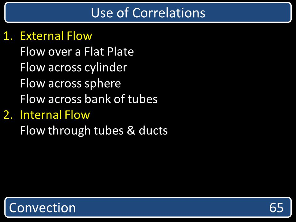 Use of Correlations Convection 65 External Flow Flow over a Flat Plate