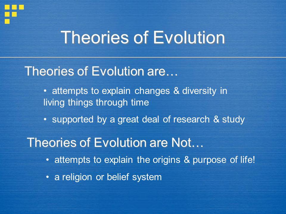 Theories of Evolution Theories of Evolution are…