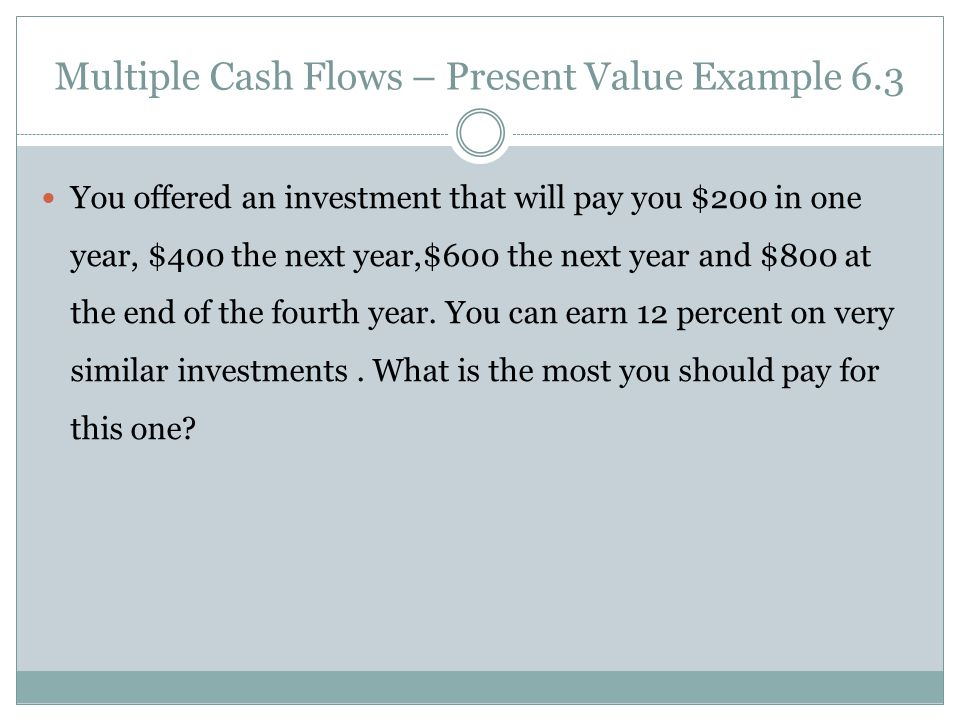 Multiple Cash Flows – Present Value Example 6.3