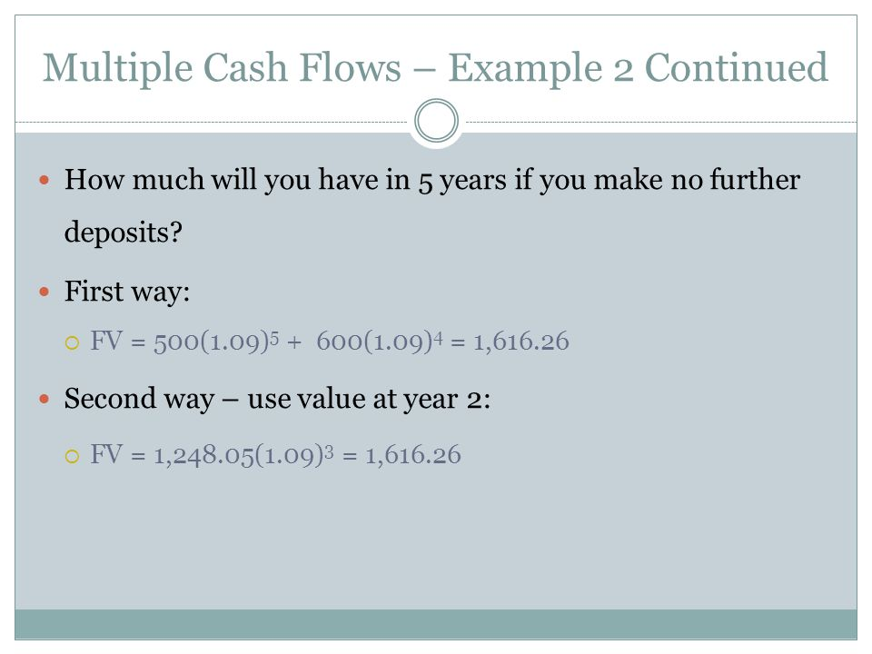 Multiple Cash Flows – Example 2 Continued