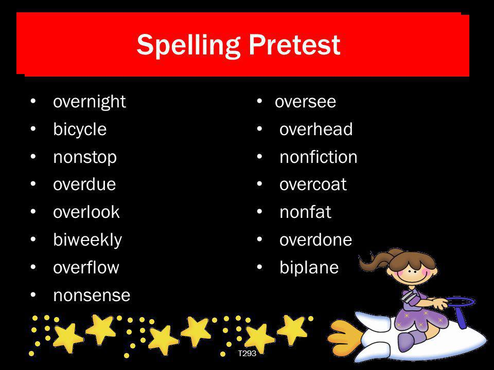 Spelling Pretest Spelling Pretest overnight bicycle nonstop overdue