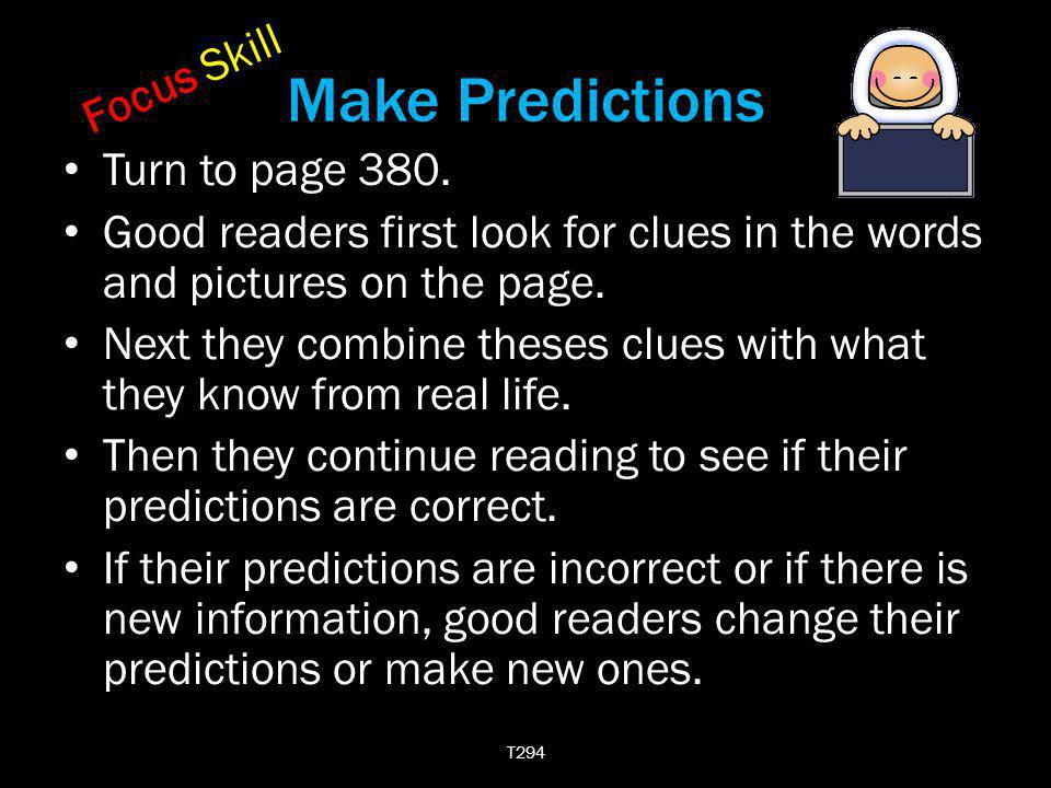 Make Predictions Focus Skill Turn to page 380.