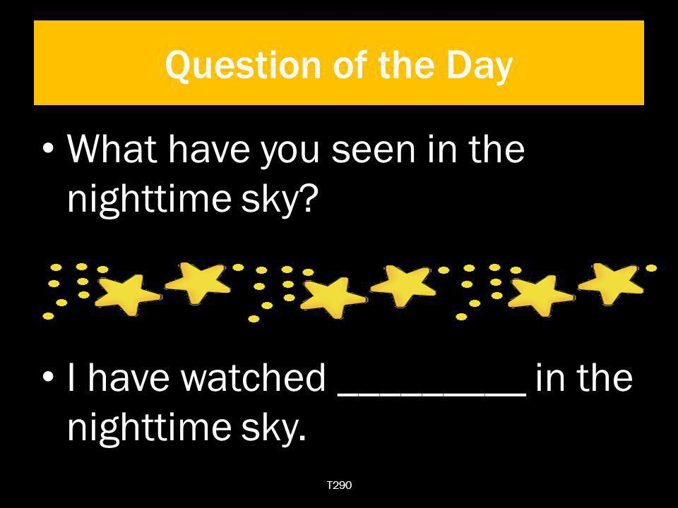 What have you seen in the nighttime sky