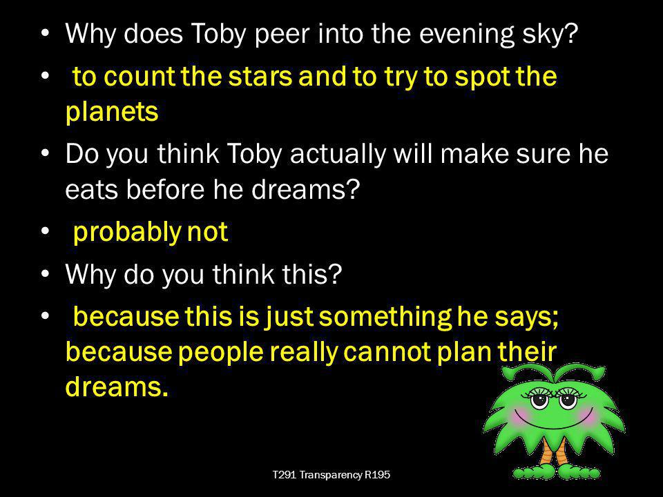 Why does Toby peer into the evening sky