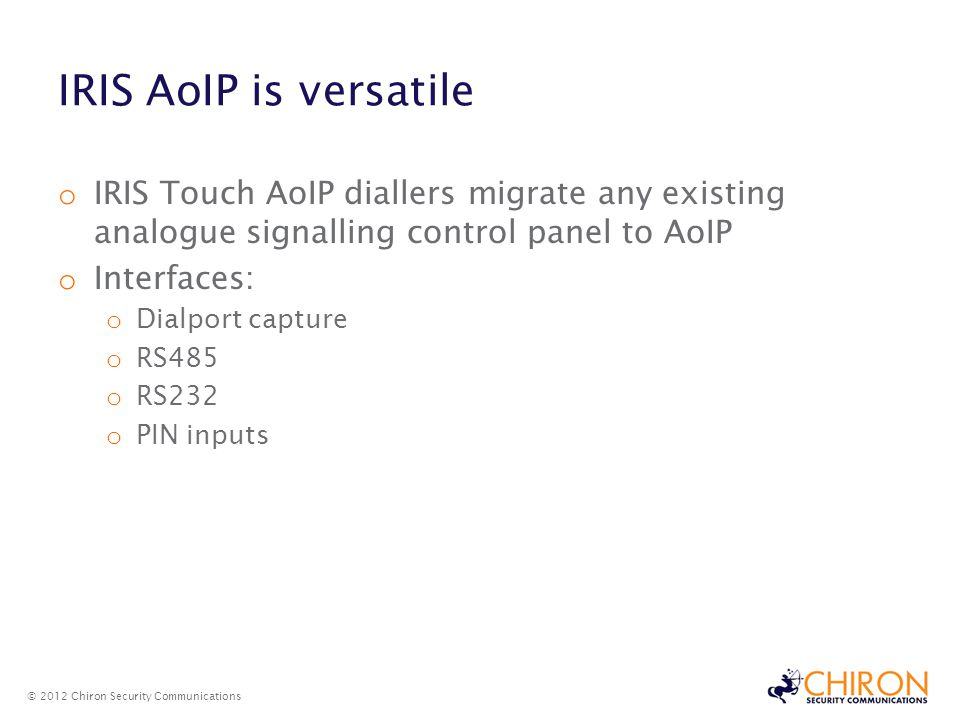 IRIS AoIP is versatile IRIS Touch AoIP diallers migrate any existing analogue signalling control panel to AoIP.