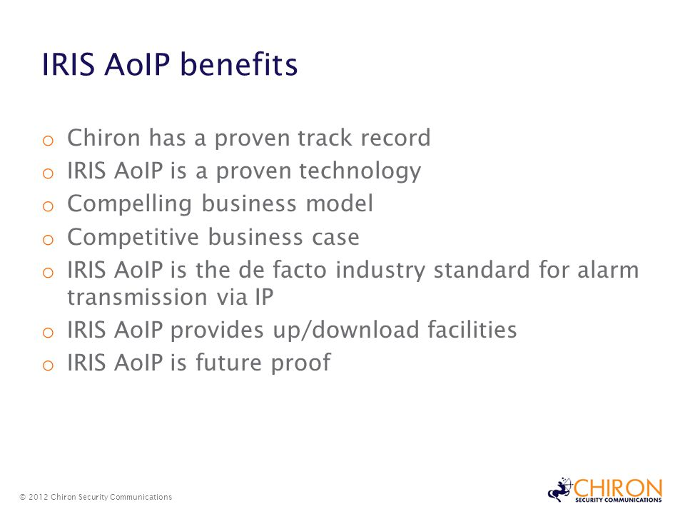 IRIS AoIP benefits IRIS AoIP benefits Chiron has a proven track record