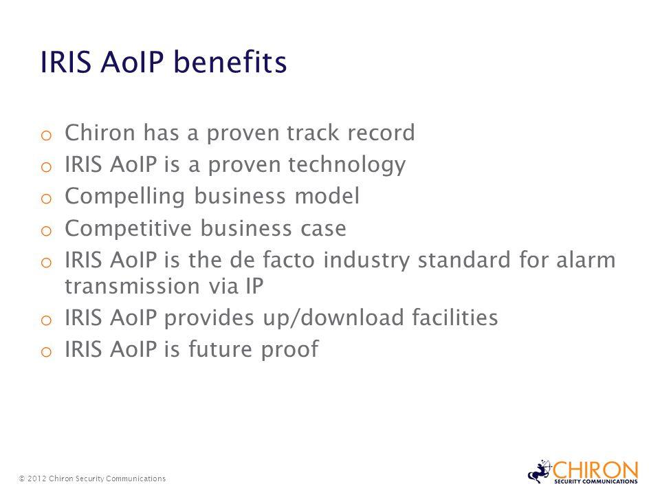 IRIS AoIP benefits IRIS AoIP benefits Chiron has a proven track record