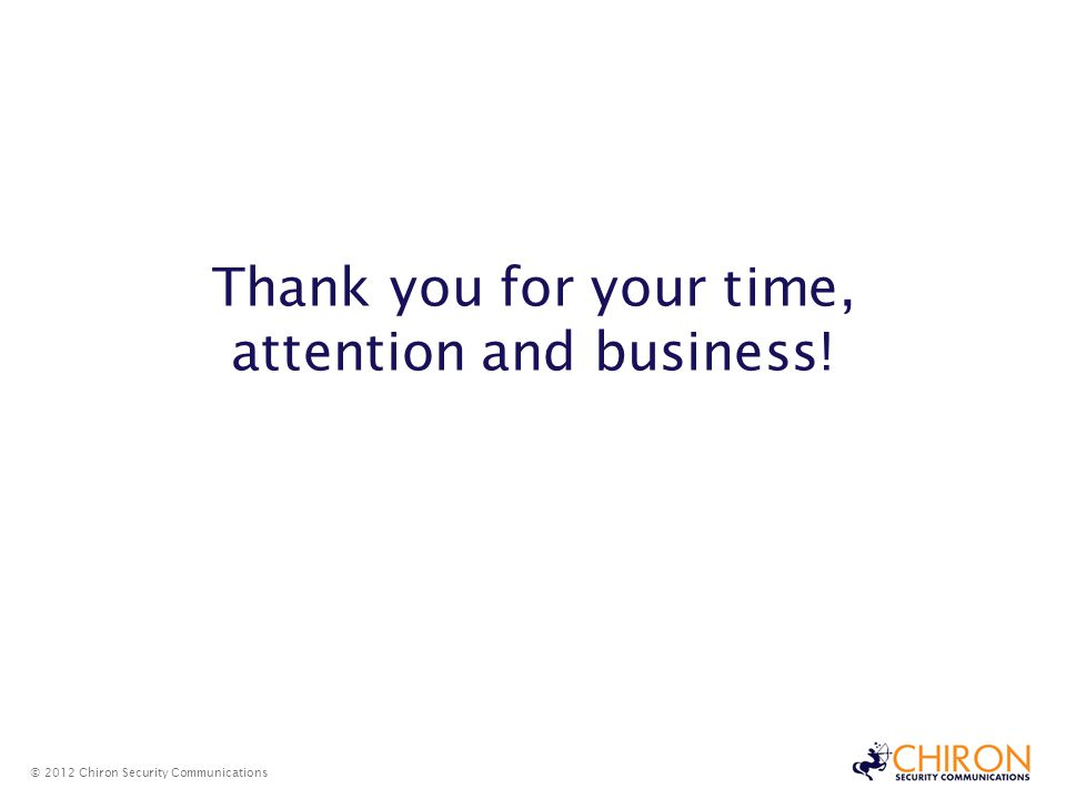 Thank you for your time, attention and business!