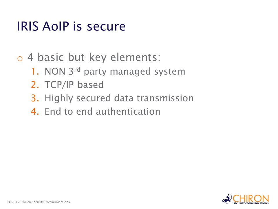IRIS AoIP is secure 4 basic but key elements: