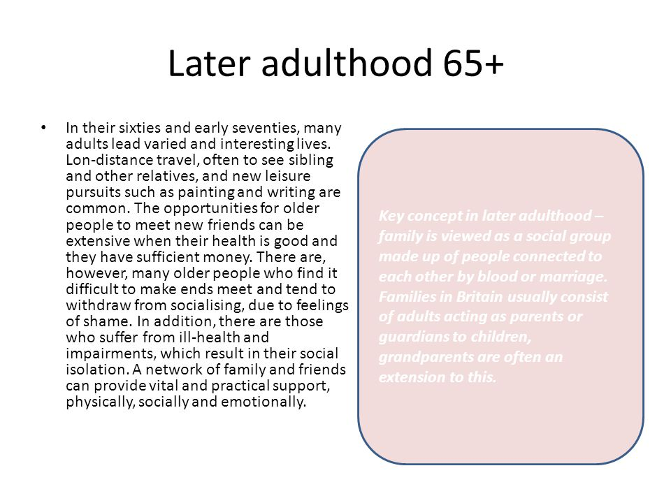 later adulthood Emerging adulthood is a phase of the life span between adolescence and full-fledged adulthood which encompasses late adolescence and early adulthood, proposed by jeffrey arnett in a 2000 article in the american psychologist it primarily describes people living in developed countries, but it is.