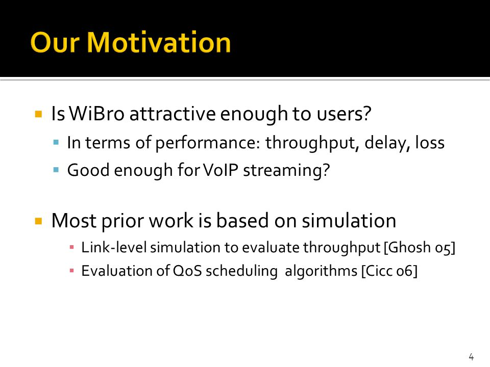 Our Motivation Is WiBro attractive enough to users