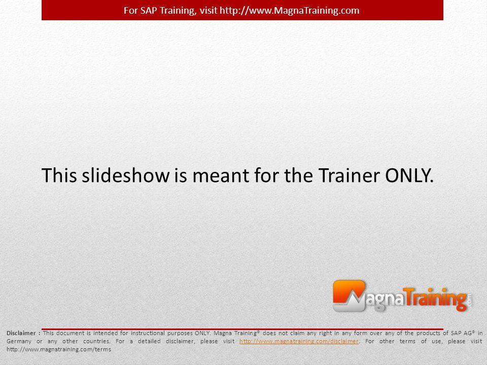 For SAP Training, visit http://www.MagnaTraining.com