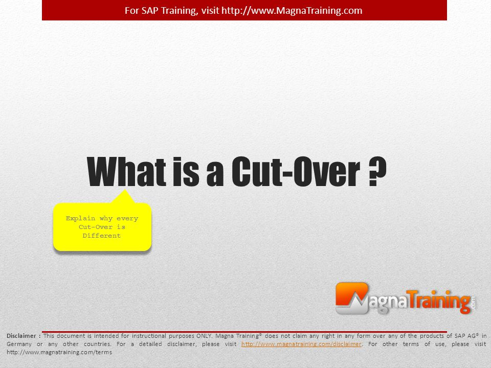Explain why every Cut-Over is Different