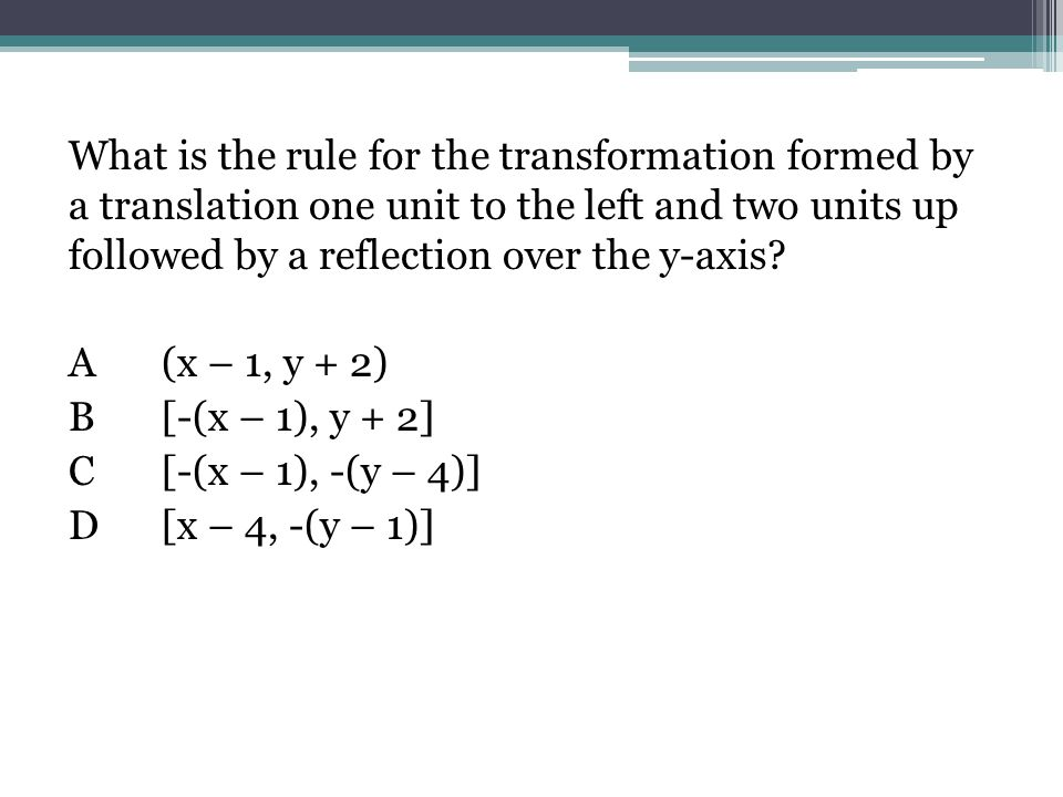 What is the rule for the transformation formed by a translation one unit to the left and two units up followed by a reflection over the y-axis