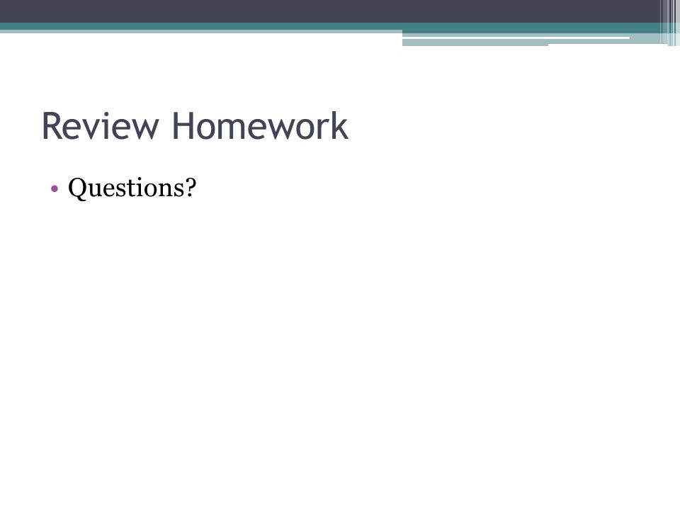 Review Homework Questions