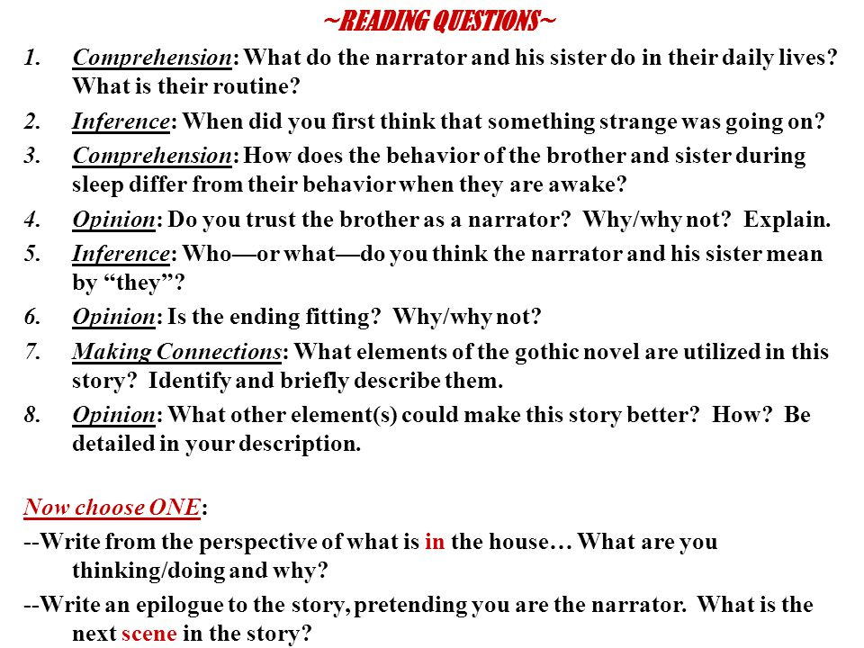 ~READING QUESTIONS~ Comprehension: What do the narrator and his sister do in their daily lives What is their routine
