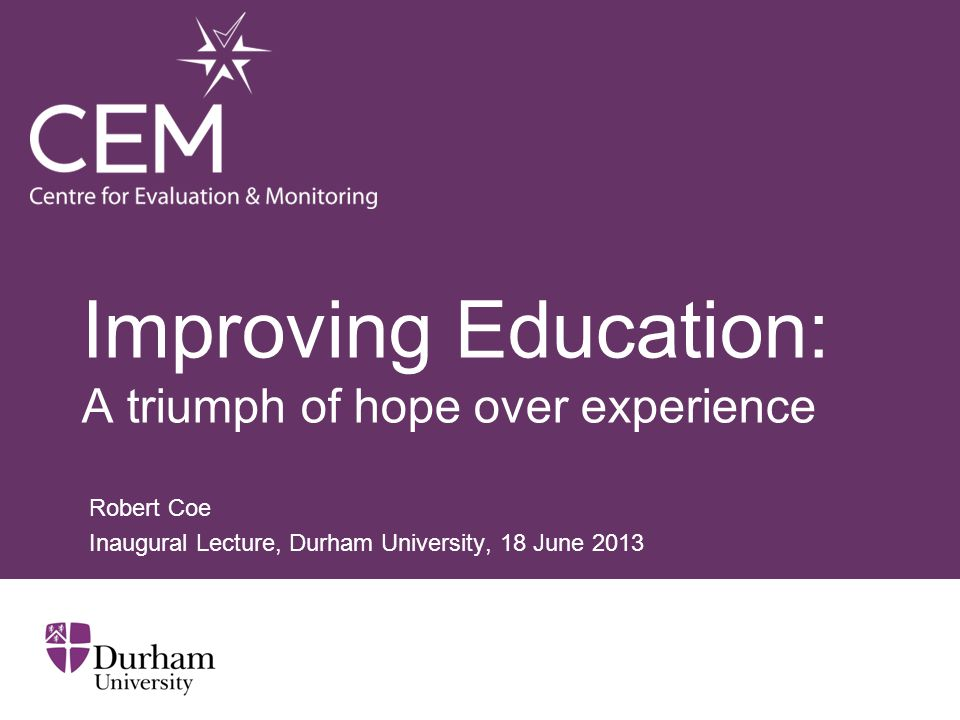 Improving Education: A triumph of hope over experience