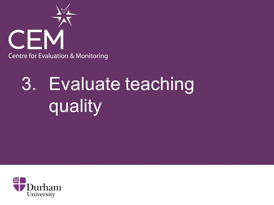 3. Evaluate teaching quality