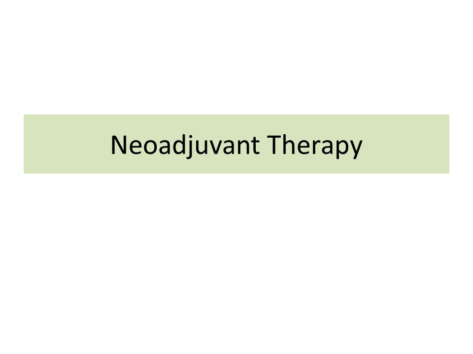 Neoadjuvant Therapy