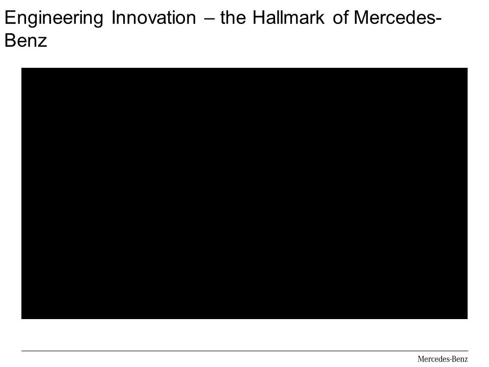 Engineering Innovation – the Hallmark of Mercedes-Benz