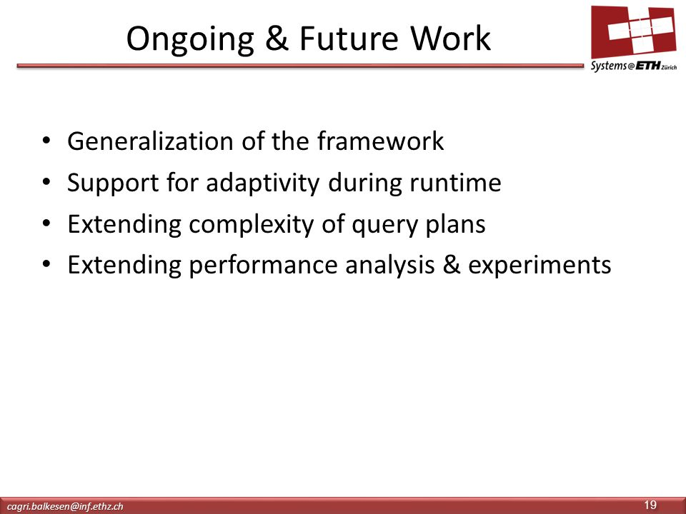 Ongoing & Future Work Generalization of the framework